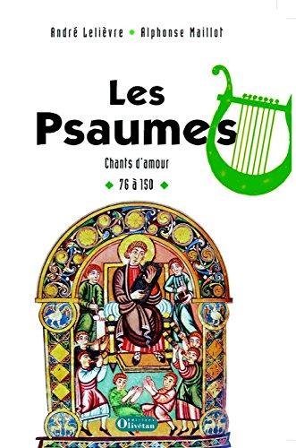 Les Psaumes : Chants d'amour 76  150