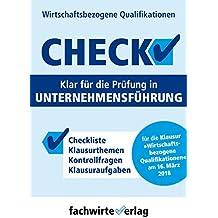 """Unternehmensführung - Check!: Klar für die Prüfung """"Wirtschaftsbezogene Qualifikationen"""" (Check WBQ 4)"""