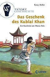 Das Geschenk des Kublai Khan: Ein Ratekrimi um Marco Polo (Tatort Geschichte)