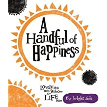 A Handful of Happiness: Bright Side by Rachel Bright (2012-04-01)