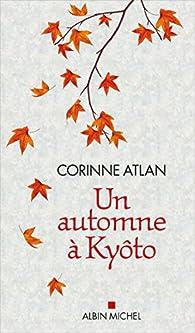 Un automne à Kyôto par Corinne Atlan