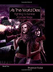 As The World Dies: Fighting To Survive: A Zombie Trilogy