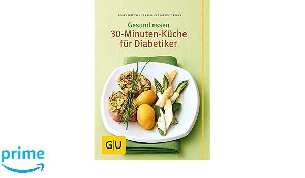 gesund essen - die 30-minuten-küche für diabetiker: amazon.co.uk ... - 30 Minuten Küche