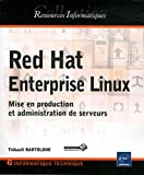 Red Hat Enterprise Linux : Mise en production et administration de serveurs