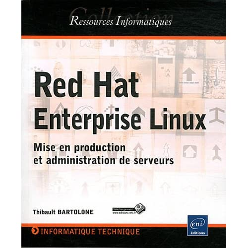 Red Hat Enterprise Linux - Mise en production et administration de serveurs