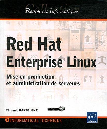Red Hat Enterprise Linux - Mise en production et administration de serveurs