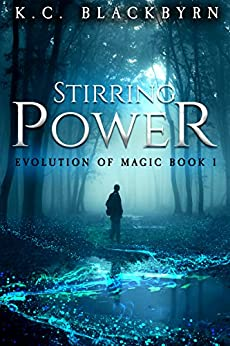 Stirring Power (Evolution of Magic Book 1) by [Blackbyrn, K.C.]