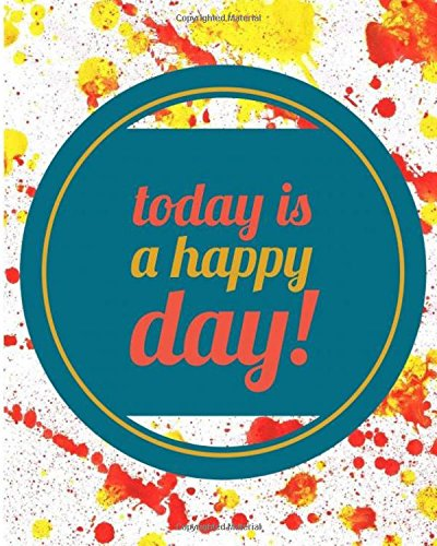 To Day Is a Happy Day Good Vibes Journal: 160 Page 8x10