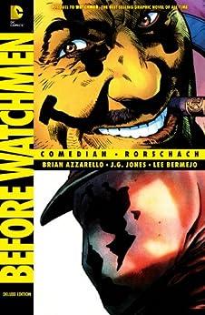 Before Watchmen: Comedian/Rorschach by [Azzarello, Brian, J.G. Jones, Lee Bermejo]