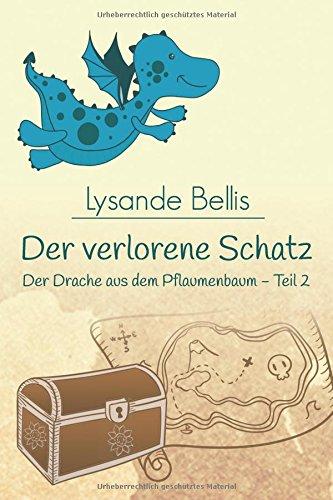 Der verlorene Schatz: ein Vorlesebuch für Kinder zwischen 5 und 7 Jahren (Der Drache aus dem Pflaumenbaum, Band 2)