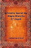 grimoire secret de magie blanche 1? degrz