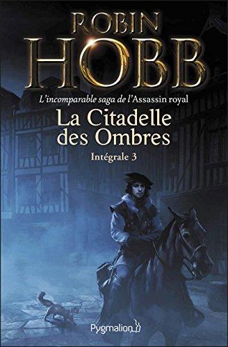 la-citadelle-des-ombres-lintegrale-3-tomes-7-a-9-lincomparable-saga-de-lassassin-royal-le-prophete-b