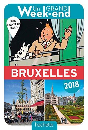 Un Grand Week-End à Bruxelles 2018. Le Guide
