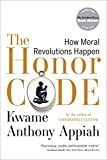 The Honor Code – How Moral Revolutions Happen