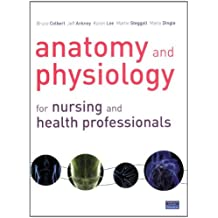 Anatomy and Physiology for Nursing and Health Professionals: An Interactive Journey