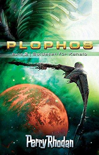 Plophos, Bd. 2: Soldaten für Kahalo (Perry Rhodan)