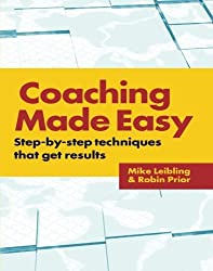 Coaching Made Easy: Step-By-Step Techniques That Get Results by Robin Prior (2003-05-28)
