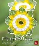 Pflanzen-Schätze: Sammler, ihre Gärten und ihre faszinierende Leidenschaft