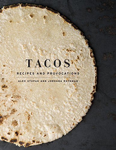 Tacos: Recipes and Provocations (English Edition)