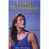 Laure Manaudou : Un destin en or