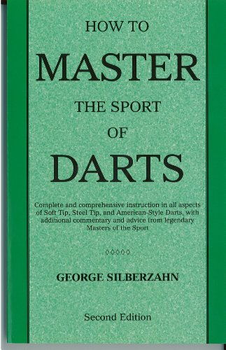How to Master the Sport of Darts por George Silberzahn