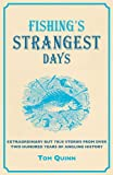 Fishing's Strangest Days: Extraordinary But True Stories From Over Two Hundred Years of Angling History (Strangest Series)