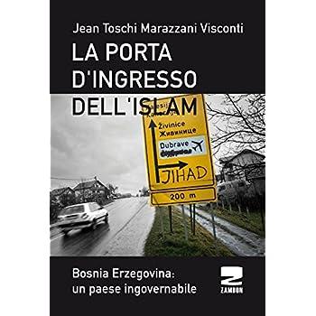 La Porta D'ingresso Dell'islam. Bosnia Ersogovina: Un Paese Ingovernabile