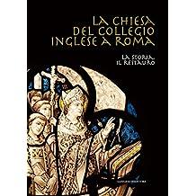La Chiesa del Collegio Inglese a Roma: La storia, il restauro