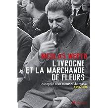 Ivrogne et la marchande de fleurs, autopsie d'un meurtre de masse, 1937-1938