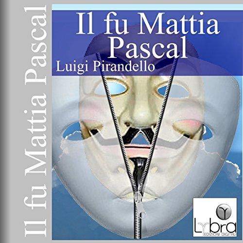 Il fu Mattia Pascal  Audiolibri