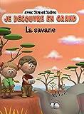 La Savane avec Tim et Lillou (collection Je découvre en grand)