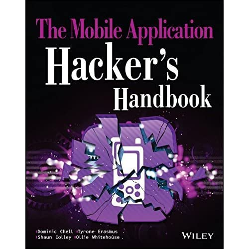 The Mobile Application Hacker's Handbook by Dominic Chell Tyrone Erasmus Shaun Colley Ollie Whitehouse(2015-02-24)