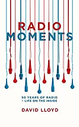 Radio Moments: 50 Years of Radio - Life on the Inside