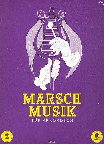 Marsch-Musik: Eine Sammlung der bekanntesten Unterhaltungs-, Armee- und Liedermärsche. Band 2. Akkordeon mit 2. Stimme ad libitum. Akkordeon I. - Arm Sammlung