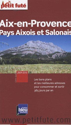 Petit Futé Aix-en-Provence, Pays Aixois et Salonais par Olivia Ferrandino, David Gressot, Céline Guérin, Morgane Cléon