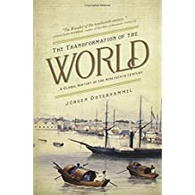 The Transformation of the World – A Global History of the Nineteenth Century