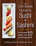The Complete Guide to Sushi & Sashimi: Includes 625 Step-by-Step Photographs