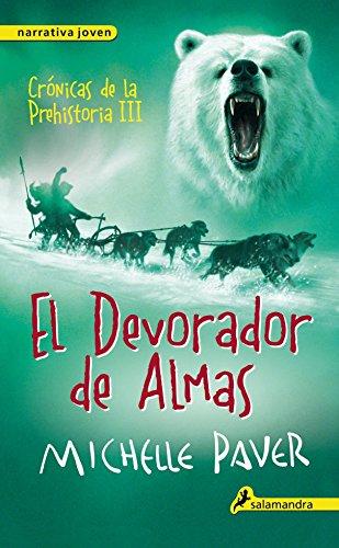 El Devorador De Almas. Cónicas De La Prehistoria III (Narrativa Joven)