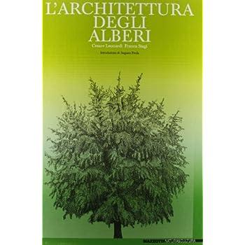 L'architettura Degli Alberi. Catalogo Della Mostra (Reggio Emilia-Modena, 1982)
