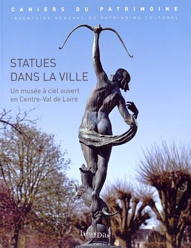 Statues dans la ville : Un musée à ciel ouvert en région Centre