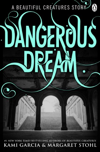 Beautiful Creatures: Dangerous Dream (English Edition)