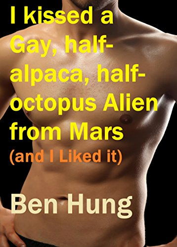 i-kissed-a-gay-half-alpaca-half-octopus-alien-from-mars-and-i-liked-it-odd-critters-book-1-english-e
