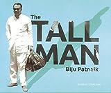 The Tall Man - Biju Patnaik - Hardcover