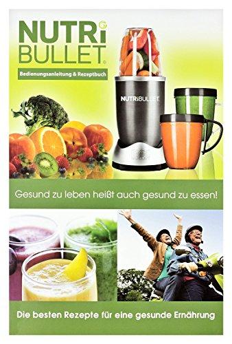 NutriBullet NB-RB Anleitung, Rezeptbuch und Ernährungsratgeber XXL, 162 Seiten