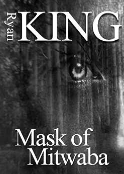 Mask of Mitwaba by [King, Ryan]