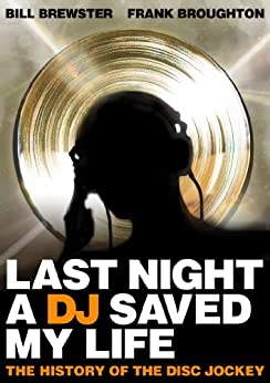 Last Night a DJ Saved My Life by [Broughton, Frank, Brewster, Bill]