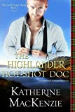 MEDICAL ROMANCE: The Highlander Hot-Shot Doc: A Contemporary Scottish New Adult Romance (The Laird's Legacy Book 3)