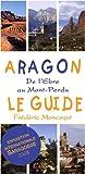 Aragon, le guide - De l'Ebre au Mont-Perdu