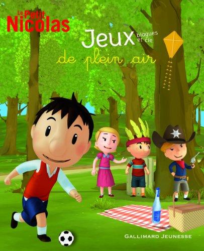 Le Petit Nicolas : Jeux, blagues et cie de plein-air par Sophie de Mullenheim, Christine Régnier, René Goscinny, Sempé