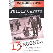 13 Seconds: A Look Back at the Kent State Shootings by Philip Caputo (2005-04-26)